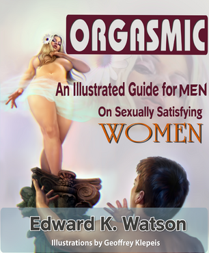 ORGASMIC: An Illustrated Guide for Men on Sexually Satisfying Women Other  Draft # 87 by inanckilic