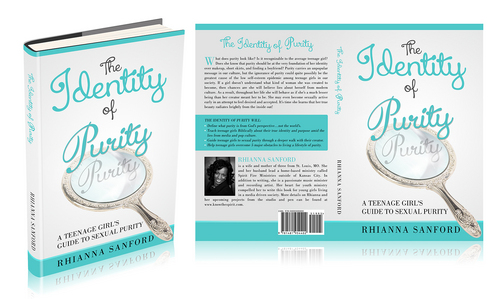 The Identity of Purity: A Teenage Girl's Guide to Sexual Purity