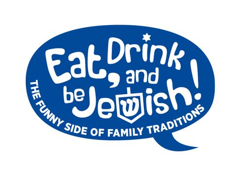 Eat, Drink and Be Jewish!    The Funny Side of Family Traditions Logo Winning Design by alcoholix