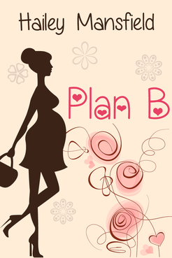 Plan B by Hailey Mansfield Other  Draft # 15 by FemmeDragon