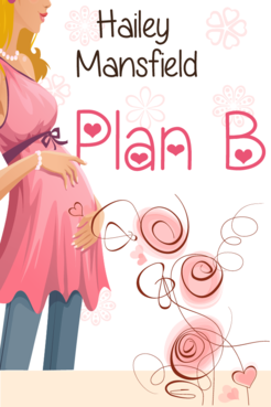 Plan B by Hailey Mansfield Other  Draft # 16 by FemmeDragon