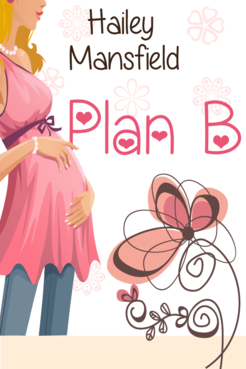 Plan B by Hailey Mansfield Other  Draft # 17 by FemmeDragon