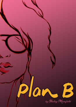 Plan B by Hailey Mansfield Other  Draft # 29 by ussama
