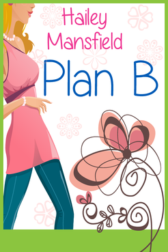 Plan B by Hailey Mansfield Other  Draft # 31 by FemmeDragon