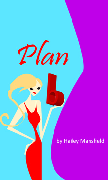 Plan B by Hailey Mansfield Other  Draft # 33 by Deziner85