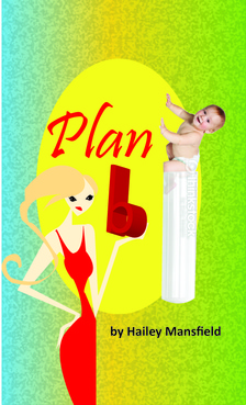 Plan B by Hailey Mansfield Other  Draft # 34 by Deziner85