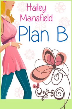 Plan B by Hailey Mansfield Other  Draft # 39 by FemmeDragon