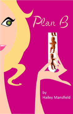 Plan B by Hailey Mansfield Other  Draft # 41 by Deziner85