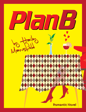 Plan B by Hailey Mansfield Other  Draft # 45 by kcardona