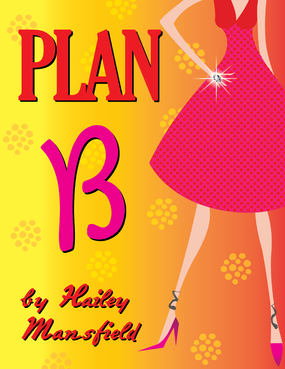 Plan B by Hailey Mansfield Other  Draft # 47 by kcardona