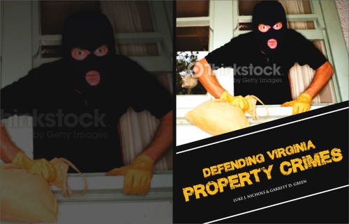 Defending Virginia Property Crimes Other  Draft # 1 by cre8ivebrain