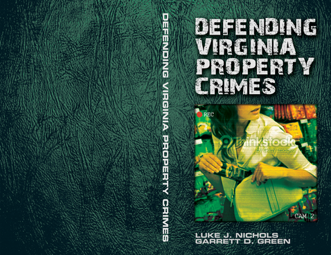 Defending Virginia Property Crimes Other  Draft # 48 by garbanzo