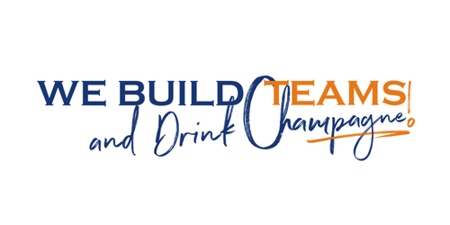 We Build Teams and Drink Champaign!