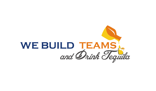 We Build Teams and Drink Tequila