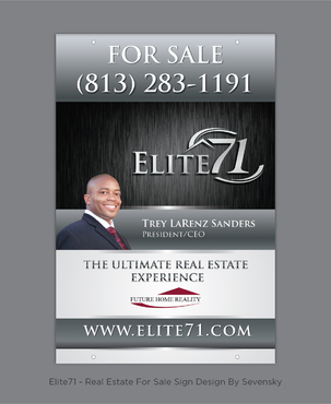 Design by sevensky For Elite71 - Real Estate For Sale Sign