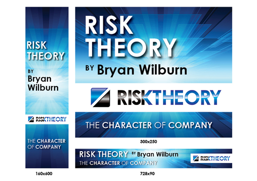RISK THEORY BY Bryan Wilburn, THE CHARACTER OF COMPANY Static/Animated Display Ads  Draft # 38 by pattoh