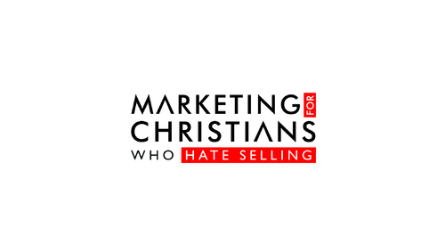Marketing For Christians Who Hate Selling